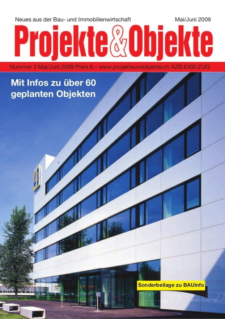 Neues aus der Bau- und Immobilienwirtschaft                Mai/Juni 2009Nummer 3 Mai/Juni 2009 Preis 8.– www.projekteundob...