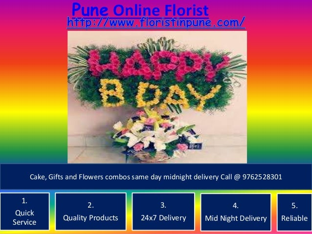 Pune Online Florist 1. Quick Service 2. Quality Products 3. 24x7 Delivery 4. Mid Night Delivery 5. Reliable Cake, Gifts an...