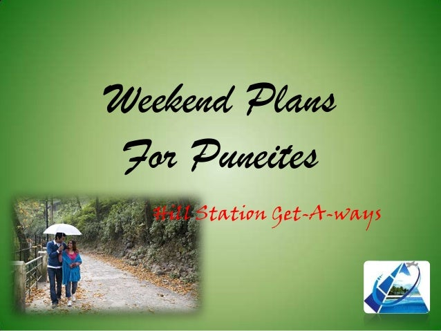 Weekend Plans For Puneites Hill Station Get-A-ways