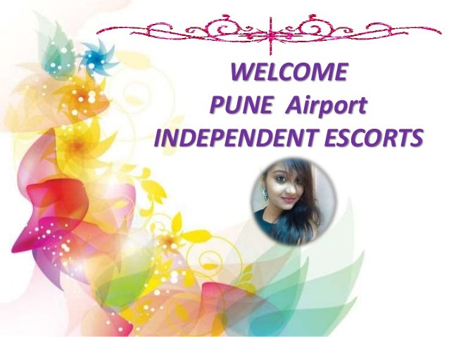 WELCOME PUNE Airport INDEPENDENT ESCORTS