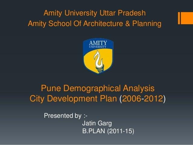 Pune Demographical Analysis City Development Plan (2006-2012) Amity University Uttar Pradesh Amity School Of Architecture ...