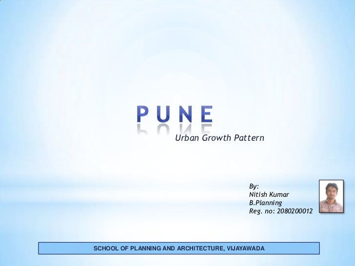 Urban Growth Pattern                                          By:                                          Nitish Kumar   ...