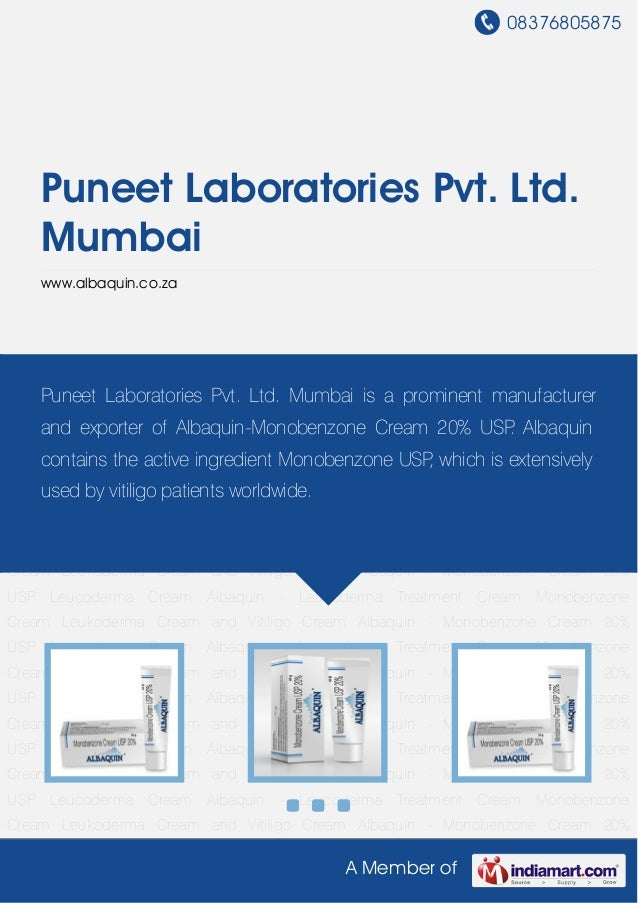 08376805875A Member ofPuneet Laboratories Pvt. Ltd.Mumbaiwww.albaquin.co.zaMonobenzone Cream Leukoderma Cream and Vitiligo...