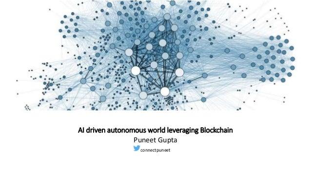 AI driven autonomous world leveraging Blockchain Puneet Gupta connectpuneet