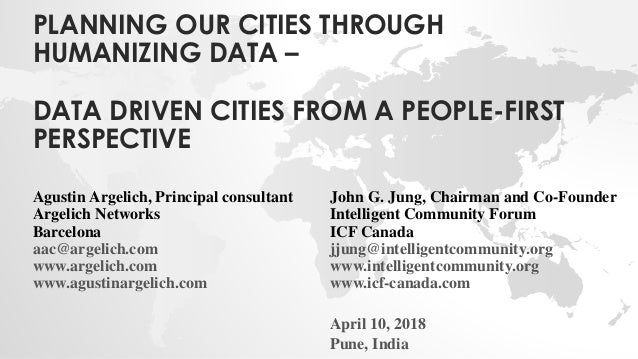 PLANNING OUR CITIES THROUGH HUMANIZING DATA – DATA DRIVEN CITIES FROM A PEOPLE-FIRST PERSPECTIVE John G. Jung, Chairman an...