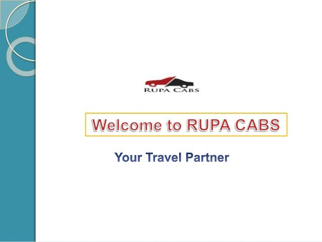 Introduction Rupa Cabs is new generation Cab service provider from Pune. We understand customer's desire and we are well o...