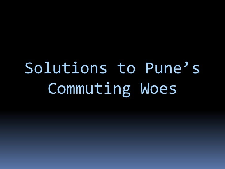 Solutions to Pune's   Commuting Woes