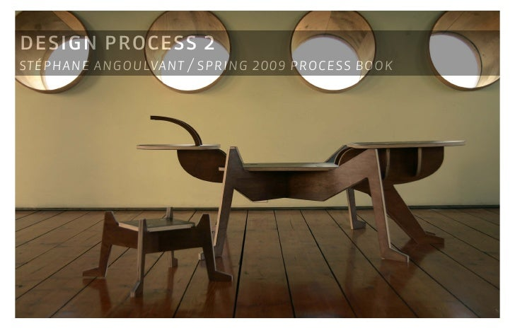 design process 2 stéphane angoulvant / spring 2009 process book