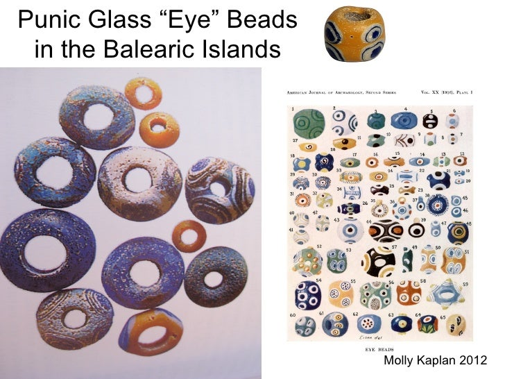 "Punic Glass ""Eye"" Beads in the Balearic Islands                           Molly Kaplan 2012"