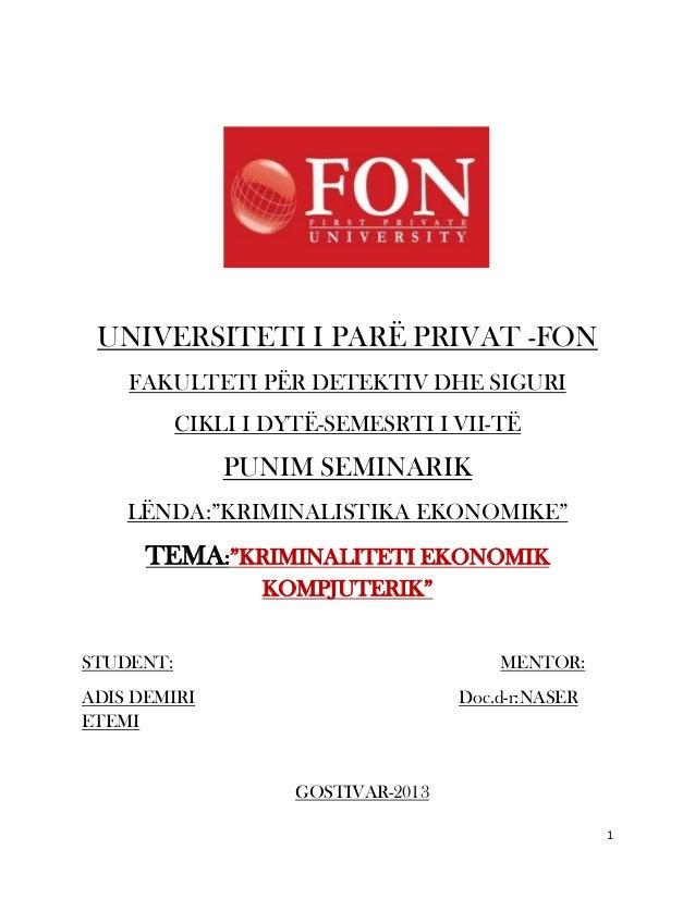 UNIVERSITETI I PARË PRIVAT -FON    FAKULTETI PËR DETEKTIV DHE SIGURI           CIKLI I DYTË-SEMESRTI I VII-TË             ...