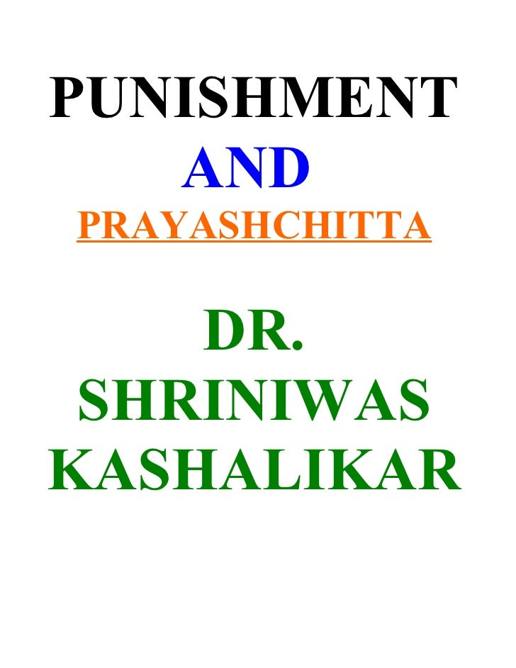PUNISHMENT    AND PRAYASHCHITTA      DR.  SHRINIWAS KASHALIKAR