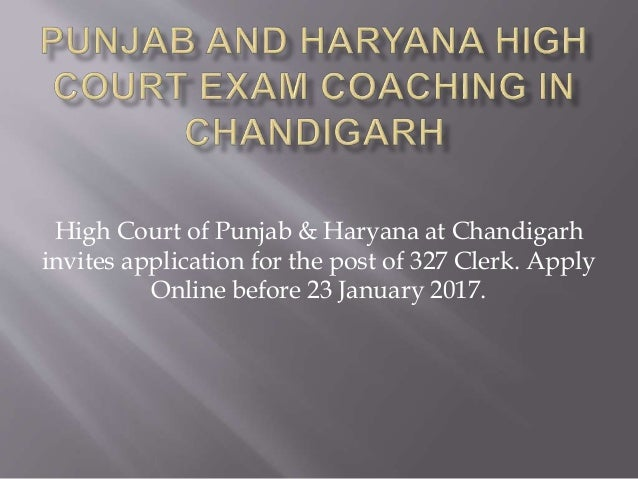 High Court of Punjab & Haryana at Chandigarh invites application for the post of 327 Clerk. Apply Online before 23 January...