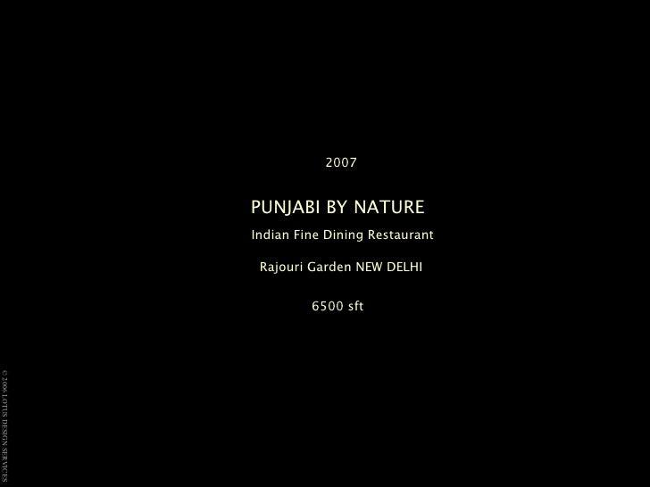 2007 PUNJABI BY NATURE     Indian Fine Dining Restaurant  Rajouri Garden NEW DELHI 6500 sft