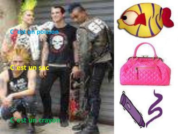 C ´est un poisson<br />C´est un sac<br />C´est un crayon<br />