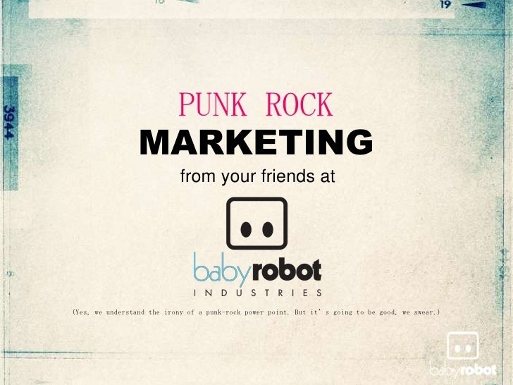 PUNK ROCK                 MARKETING                           from your friends at(Yes, we understand the irony of a punk-...