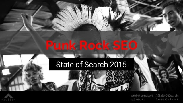 #StateOfSearch #PunkRockSEO @mike_arnesen upbuild.io Punk Rock SEO State of Search 2015