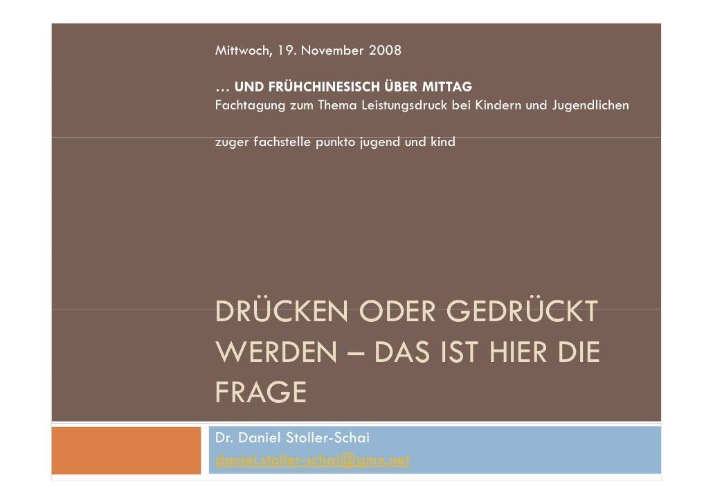 Mittwoch, 19. November 2008  … UND FRÜHCHINESISCH ÜBER MITTAG           Ü              Ü Fachtagung zum Thema Leistungsdru...