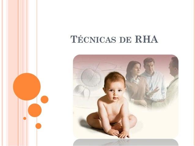 TÉCNICAS DE RHA