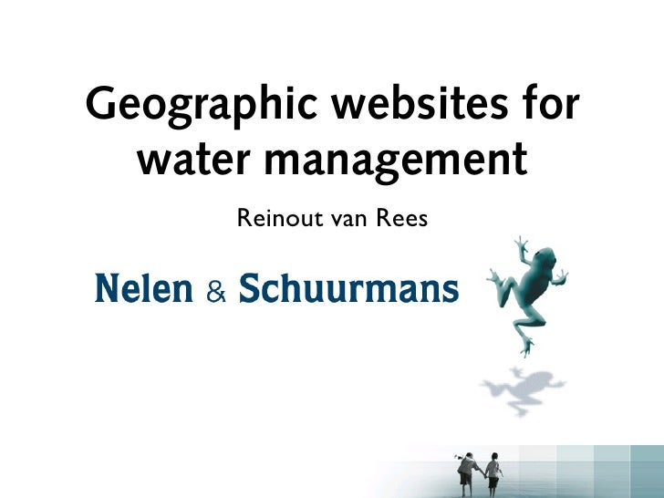 Geographic websites for  water management       Reinout van Rees