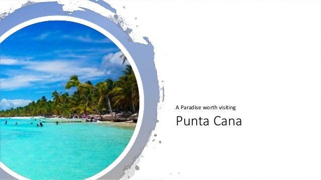 Punta Cana A Paradise worth visiting