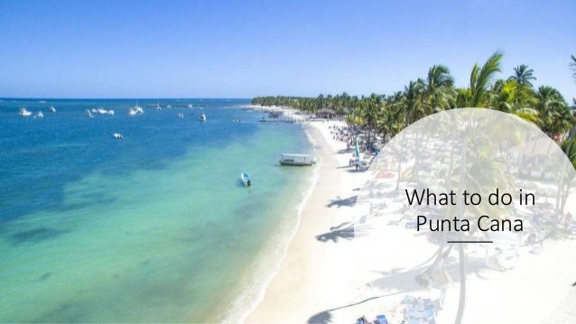 What to do in Punta Cana