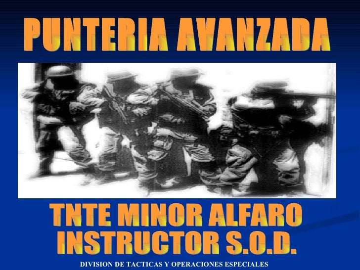 PUNTERIA AVANZADA TNTE MINOR ALFARO INSTRUCTOR S.O.D.