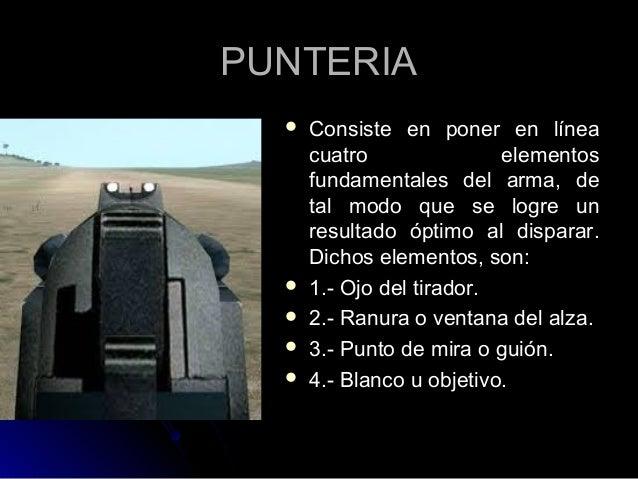 PUNTERIAPUNTERIA  Consiste en poner en líneaConsiste en poner en línea cuatro elementoscuatro elementos fundamentales del...