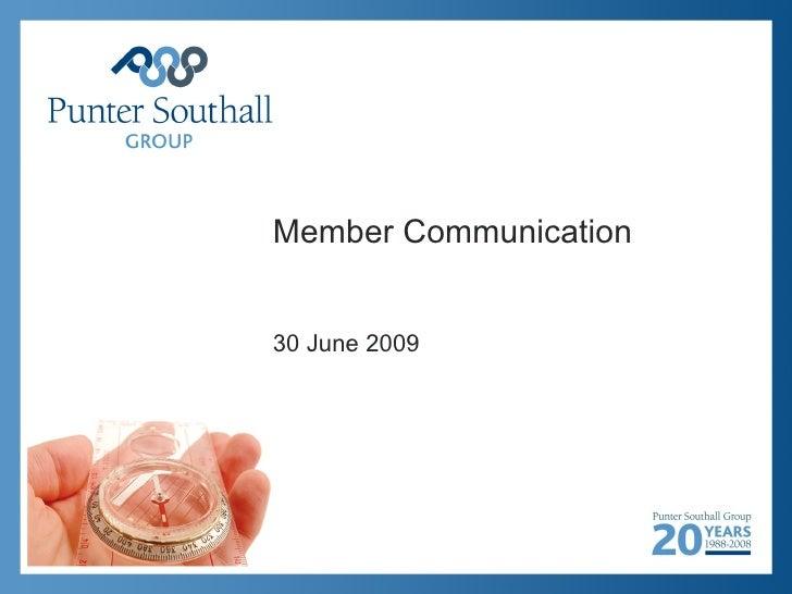 Member Communication   30 June 2009