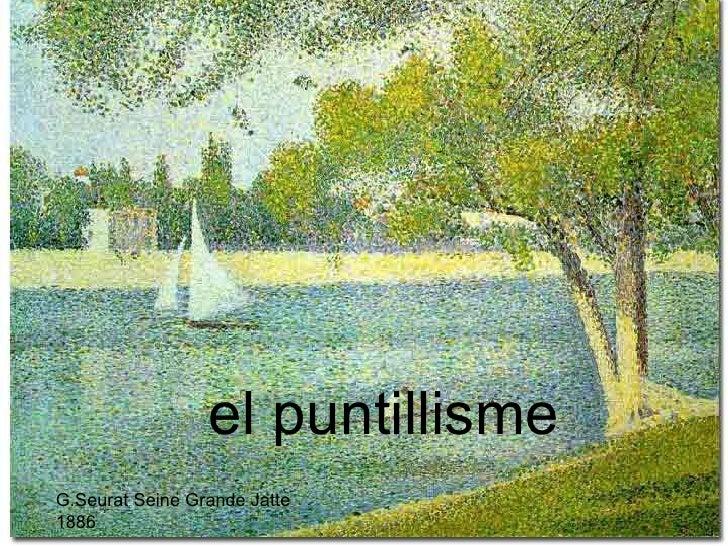el puntillisme G.Seurat Seine Grande Jatte 1886