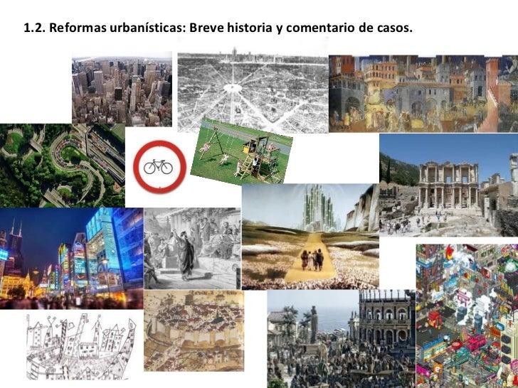 1.2. Reformas urbanísticas: Breve historia y comentario de casos.