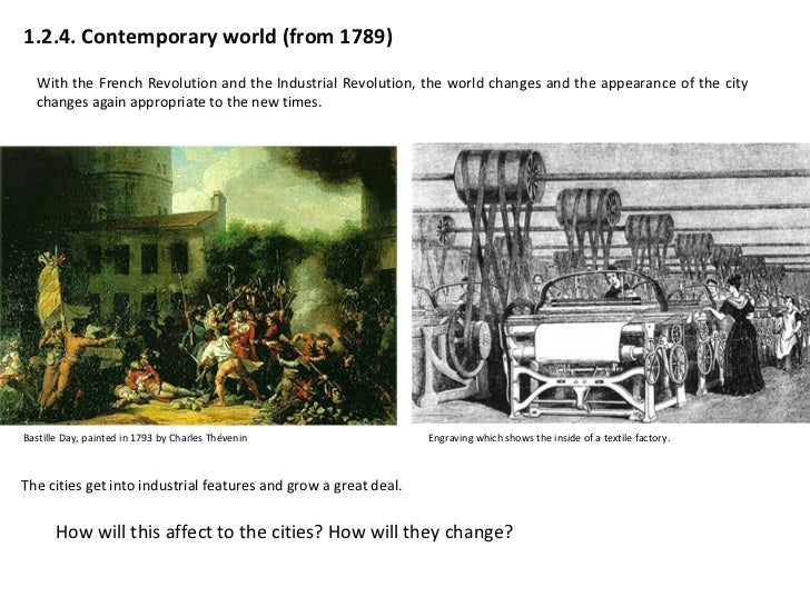 1.2.4. Contemporary world (from 1789) With the French Revolution and the Industrial Revolution, the world changes and the ...