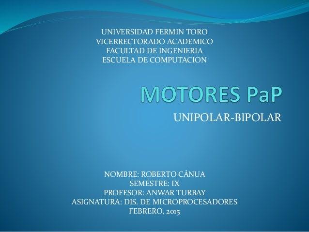 UNIPOLAR-BIPOLAR UNIVERSIDAD FERMIN TORO VICERRECTORADO ACADEMICO FACULTAD DE INGENIERIA ESCUELA DE COMPUTACION NOMBRE: RO...