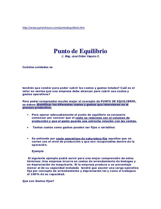http://www.pymesfuturo.com/puntodequilibrio.htm Punto de Equilibrio © Mag. José Didier Váquiro C. Cuántas unidades se tend...