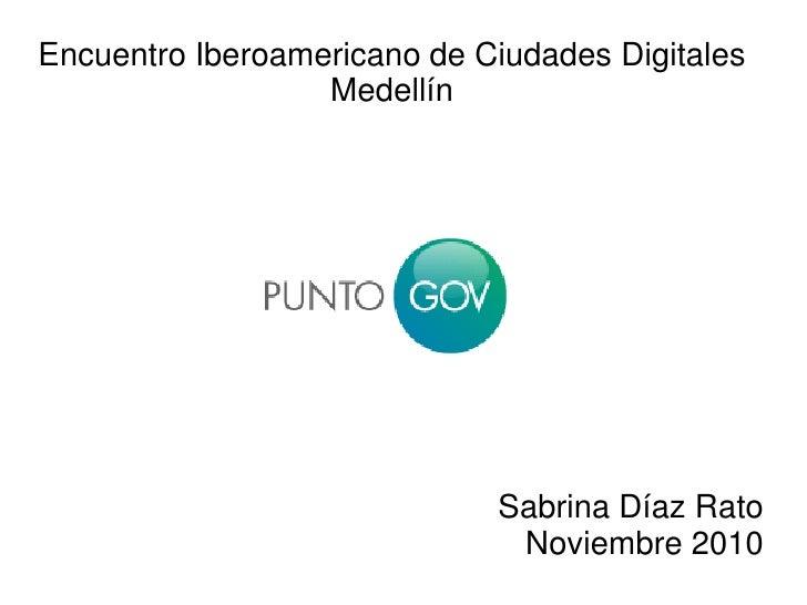 Encuentro Iberoamericano de Ciudades Digitales                  Medellín                             Sabrina Díaz Rato    ...