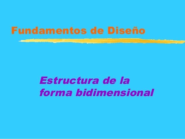 Fundamentos de Diseño Estructura de la forma bidimensional