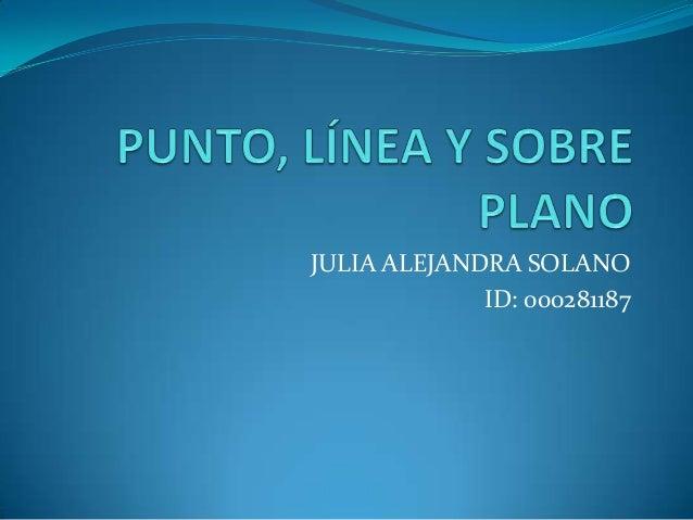 JULIA ALEJANDRA SOLANO             ID: 000281187