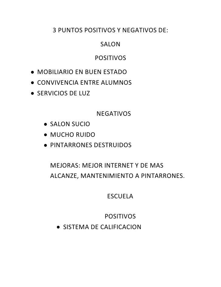 3 PUNTOS POSITIVOS Y NEGATIVOS DE:<br />SALON<br />POSITIVOS<br />MOBILIARIO EN BUEN ESTADO<br />CONVIVENCIA ENTRE ALUMNOS...