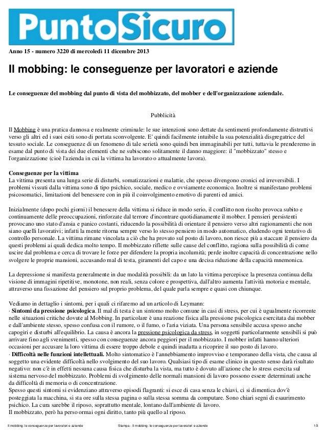 Anno 15 - numero 3220 di mercoledì 11 dicembre 2013  Il mobbing: le conseguenze per lavoratori e aziende Le conseguenze de...