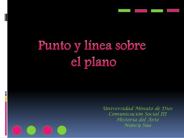Universidad Minuto de Dios Comunicación Social III Historia del Arte Nancy Sua