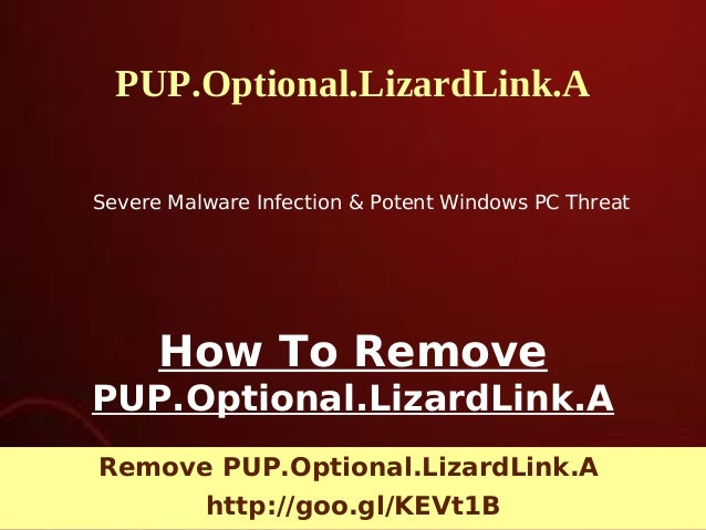 PUP.Optional.LizardLink.A Severe Malware Infection & Potent Windows PC Threat  How To Remove PUP.Optional.LizardLink.A Rem...