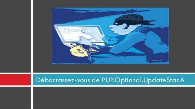 Débarrassez-vous de PUP.Optional.UpdateStar.A