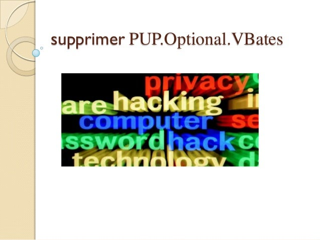 supprimer PUP.Optional.VBates