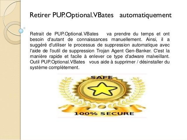 Retirer PUP.Optional.VBates automatiquement Retrait de PUP.Optional.VBates va prendre du temps et ont besoin d'autant de c...