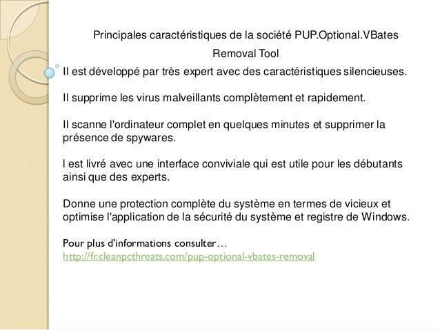 Principales caractéristiques de la société PUP.Optional.VBates  Removal Tool Il est développé par très expert avec des car...