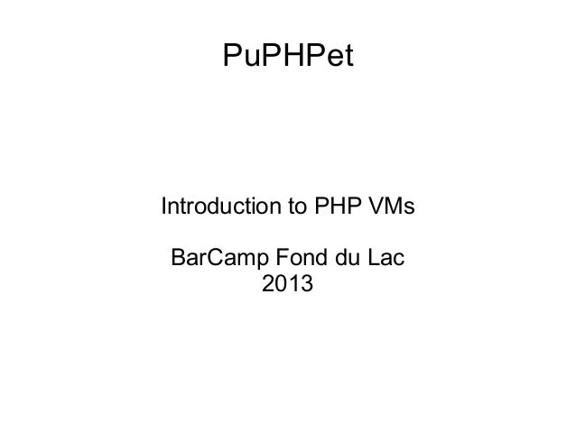 PuPHPet Introduction to PHP VMs BarCamp Fond du Lac 2013