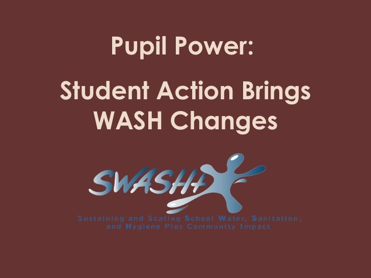 Pupil Power:Student Action Brings   WASH Changes