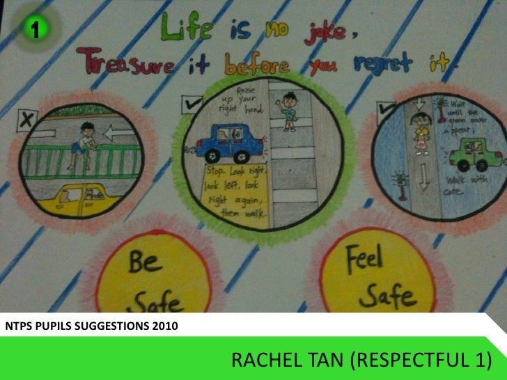 1     NTPS PUPILS SUGGESTIONS 2010                                 RACHEL TAN (RESPECTFUL 1)