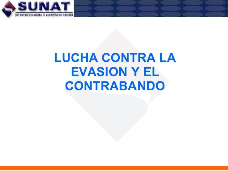 LUCHA CONTRA LA EVASION Y EL CONTRABANDO