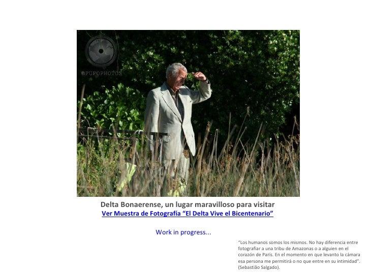 """Delta Bonaerense, un lugar maravilloso para visitar Ver Muestra de Fotografía """"El Delta Vive el Bicentenario"""" <ul><li>Work..."""