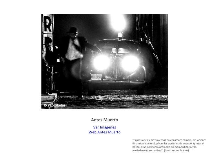"""Antes Muerto <ul><li>Ver Imágenes Web Antes Muerto </li></ul>© PupoPhotos """" Expresiones y movimientos en constante cambio,..."""